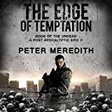 The Edge of Temptation: Gods of the Undead 2: A Post-Apocalyptic Epic