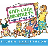 Five Little Monkeys with Nothing to Do (A Five Little Monkeys Story)