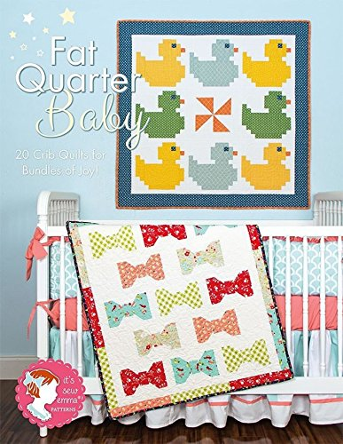 It\'s Sew Emma Fat Quarter Baby Quilt Book: It\'s Sew Easy: Amazon.co ...