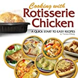 Cooking with Rotisserie Chicken, Theresa Millang, 159193317X