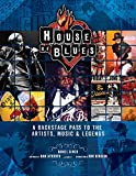 img - for House of Blues: A Backstage Pass to the Artists, Music & Legends book / textbook / text book