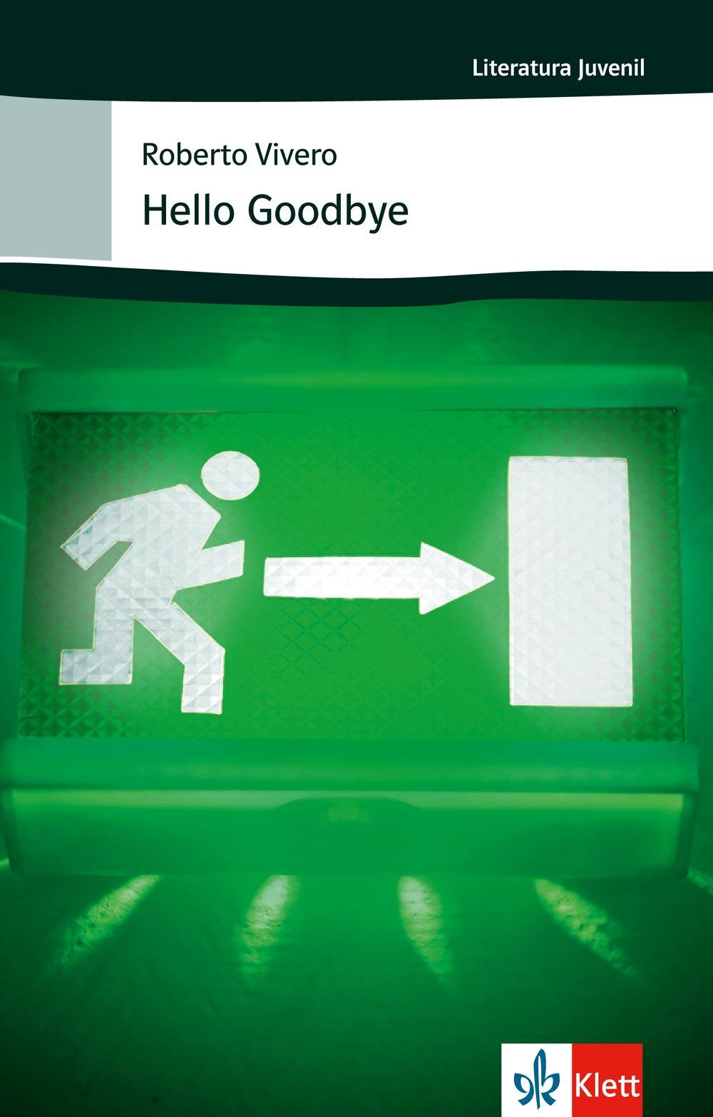 Hello Goodbye: Spanische Lektüre für das 3. Lernjahr (Literatura Juvenil)