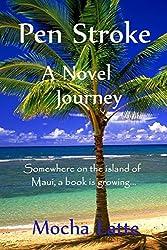 Pen Stroke: A Novel Journey (30-Day Novel Book 4)