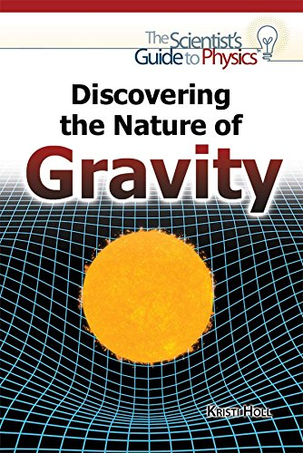 Discovering the Nature of Gravity (Scientist's Guide to Physics)