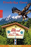 Mord am Toten Mann: Ein Alpen-Krimi (Holzhammer ermittelt)