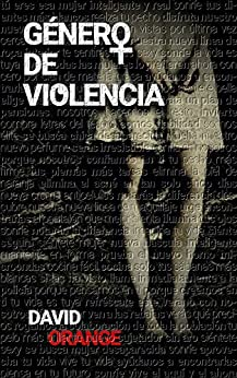 Género de violencia: Un aterrador thriller que te dejará sin aliento (Spanish Edition) by [Orange S., David]