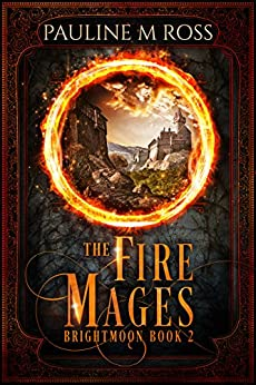 The Fire Mages (Brightmoon Book 2) by [Ross, Pauline M.]