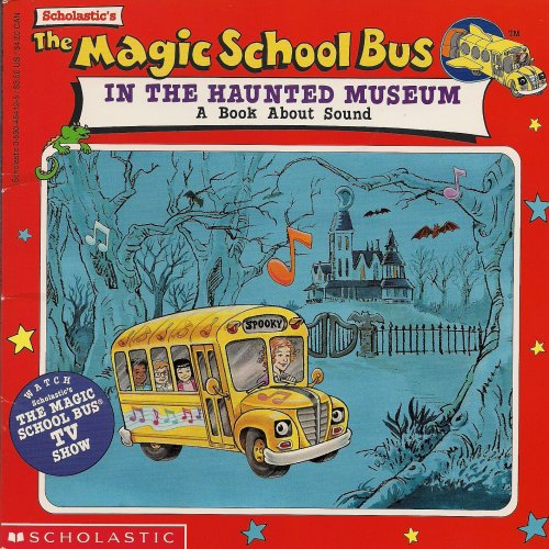 Set of Three Scholastic's The Magic School Bus Books: In the Haunted Museum: A Book About Sound, Looking for Liz: A Book About Habitats and Blows It's Top: A Book About Volcanoes (The Magic School Bus Series)