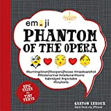 Emoji Phantom of the Opera: Epic Tales in Tiny Texts (Condensed Classics)