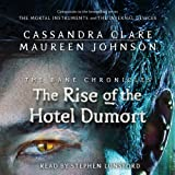 The Rise of the Hotel Dumort: The Bane Chronicles, Book 5