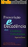 Prescrição e Decadência dos Créditos Tributários: Aspectos Gerais