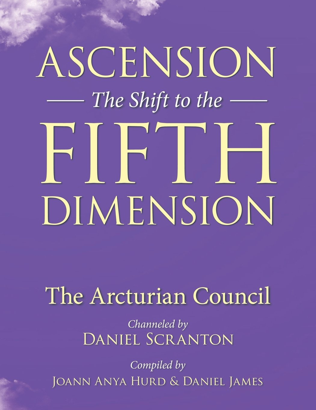 Read Online Ascension: The Shift to the Fifth Dimension: The Arcturian Council pdf epub