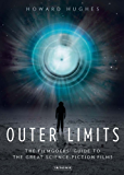 Outer Limits: Filmgoers' Guide to the Great Science-Fiction Films, The