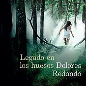 Legado en los huesos [Legacy in the Bones] | Dolores Redondo