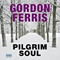 Pilgrim Soul Audiobook by Gordon Ferris Narrated by Angus King