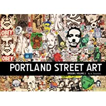 Portland Street Art Volume Two: A Visual Time Capsule Beyond Graffiti