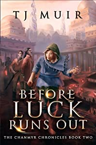 Before the Luck Runs Out: Can Magic Save Jedda? (The Chanmyr Chronicles Book 2)