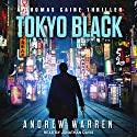 Tokyo Black: Thomas Caine Thriller Series, Book 1 Audiobook by Andrew Warren Narrated by Jonathan Davis