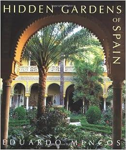 Hidden Gardens of Spain: Amazon.es: Mencos, Eduardo, Mencos ...