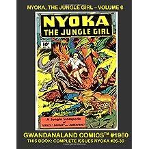 Nyoka - The Jungle Girl: Volume 6: Gwandanaland Comics #1980 -- This Book: Complete Issues #26-30