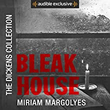 Bleak House: The Dickens Collection: An Audible Exclusive Series Audiobook by Charles Dickens Narrated by Miriam Margolyes