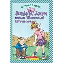 Junie B. Jones ama a Warren, el Hermoso (Spanish Edition)