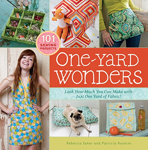 One-Yard Wonders: 101 Sewing Projects; Look How Much You Can Make with Just One Yard of Fabric! Delight Quilted Bag