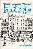 Jewish Life in Philadelphia, 1830-1940, Murray (Editor) FRIEDMAN, 0897270509