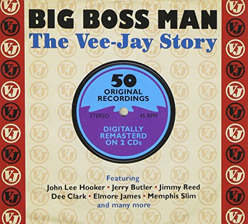 Big Boss Man: The Vee-Jay Story