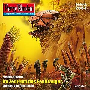 Im Zentrum des Feuerauges (Perry Rhodan 2563) Hörbuch