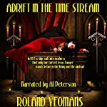Adrift in the Time Stream | Roland Yeomans