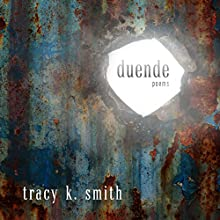 Duende: Poems Audiobook by Tracy K. Smith Narrated by Tracy K. Smith