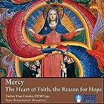 Mercy: The Heart of Faith, the Reason for Hope | Fr. Dan Crosby OFM Cap.