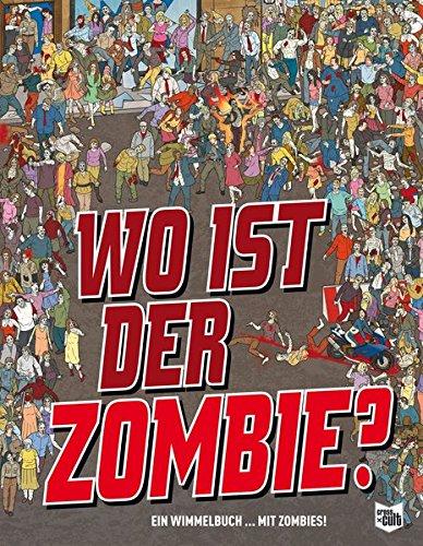Wo ist der Zombie?: Ein Wimmelbuch Gebundenes Buch – 1. Oktober 2013 Jen Wainwright Paul Moran Ramona Böhm Cross Cult