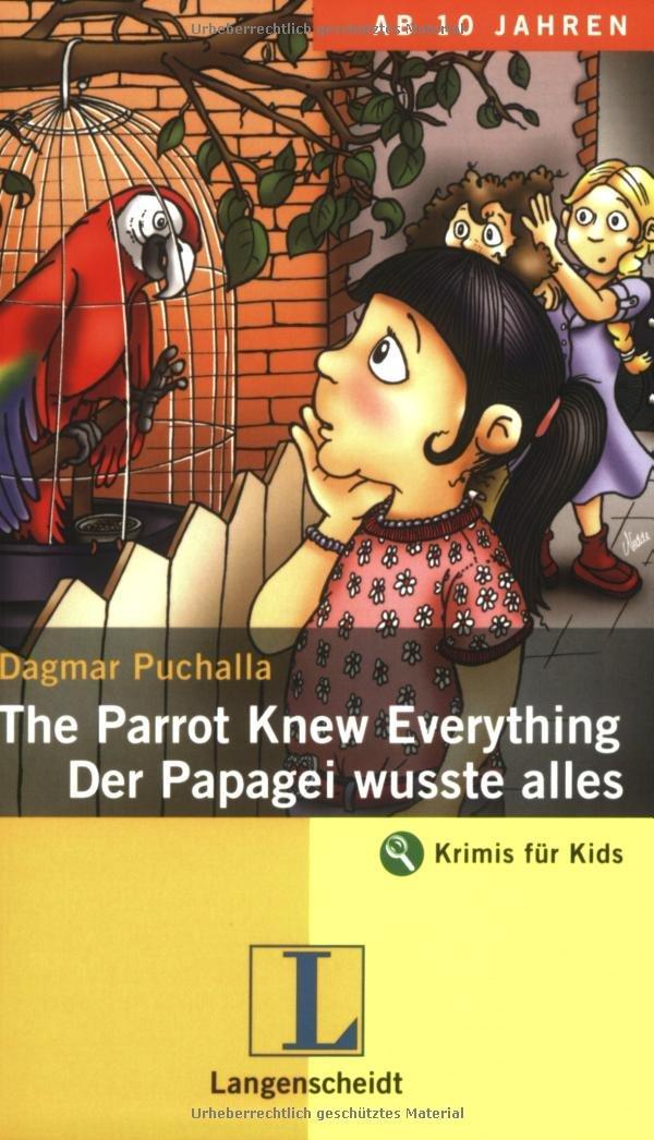 The Parrot Knew Everything / Der Papagei wusste alles. An Adventure in English (Krimis für Kids)