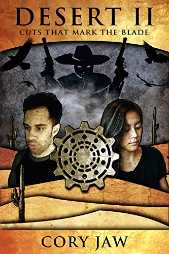 Desert 2: Cuts that Mark the Blade (Gears, Flesh, and Sand) (the Multiverse War Chronicles)