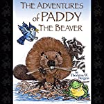 The Adventures of Paddy the Beaver  | Thornton W. Burgess