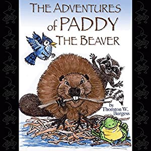 The Adventures of Paddy the Beaver Audiobook