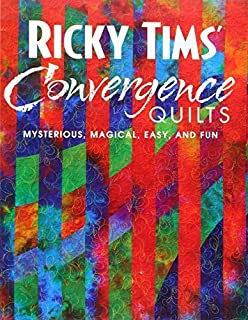 Ricky Tims' Convergence Quilts: Mysterious, Magical, Easy, and Fun ... : convergence quilt - Adamdwight.com