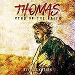Thomas: Hero of the Faith | Lucas Kitchen