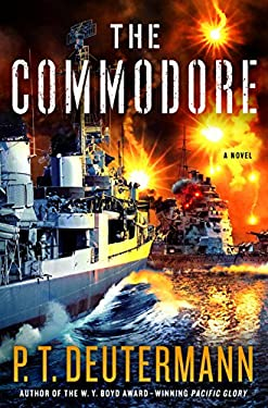 The Commodore: A Novel (P. T. Deutermann WWII Novels)
