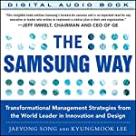 The Samsung Way: Transformational Management Strategies from the World Leader in Innovation and Design | Jaeyong Song,Kyungmook Lee