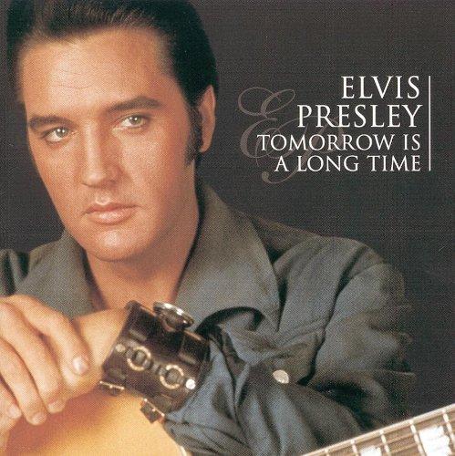 Elvis Presley - TOMORROW IS A LONG TIME - Zortam Music
