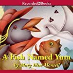 A Fish Named Yum   Mary Elise Monsell