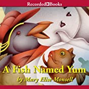 A Fish Named Yum | Mary Elise Monsell
