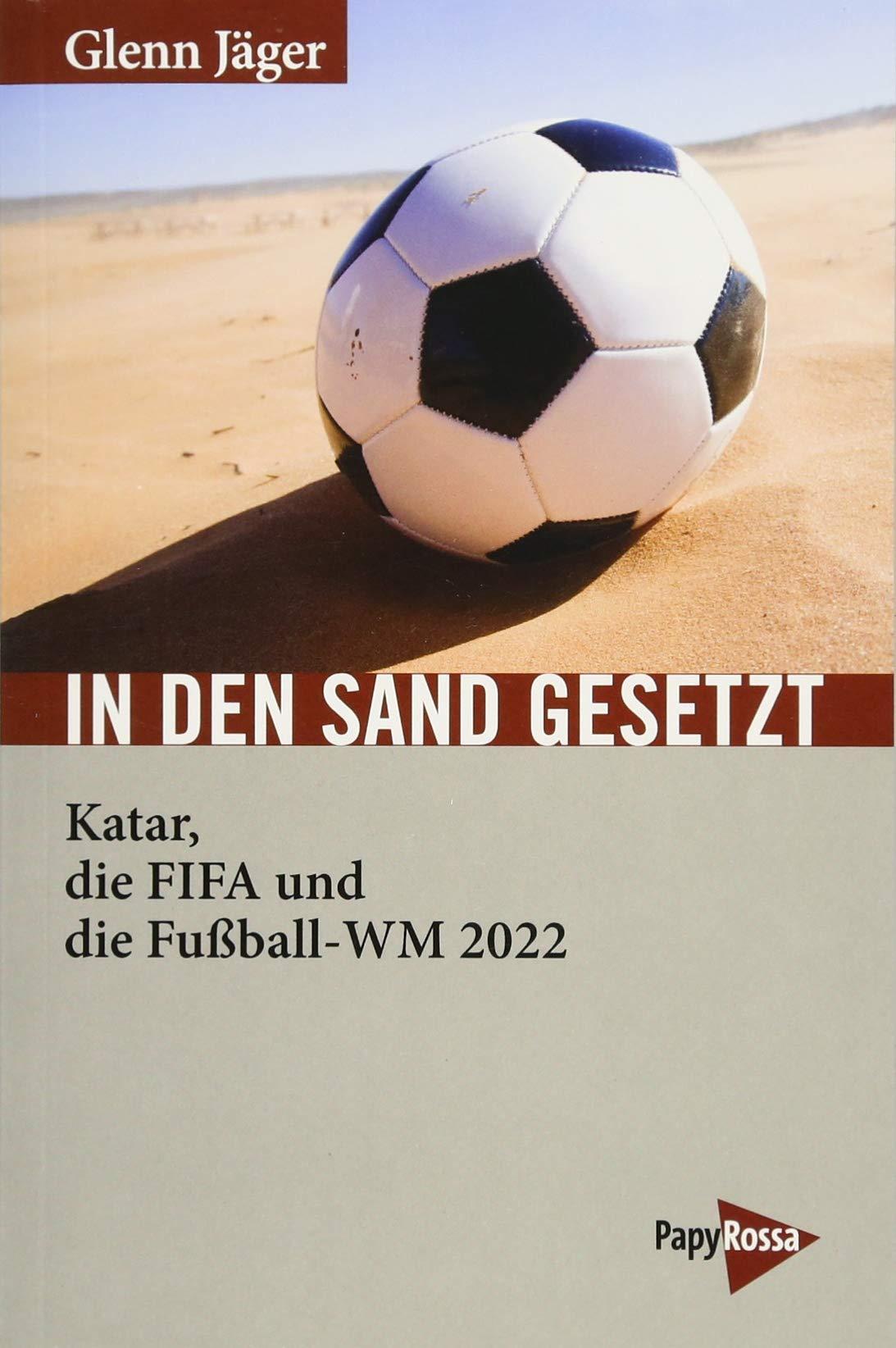 Amazon Fr In Den Sand Gesetzt Katar Die Fifa Und Die