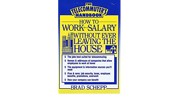 The telecommuter's handbook: How to work for a salary