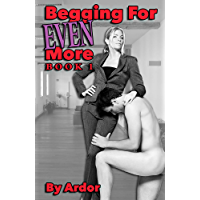 Begging For Even More Femdom Domination, Book 1 (Begging For More) (English Edition)