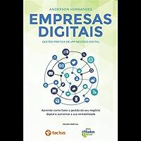 Empresas digitais - Gestão prática de um negócio digital: Aprenda como construir um Negócio Digital rentável e duradouro no mercado