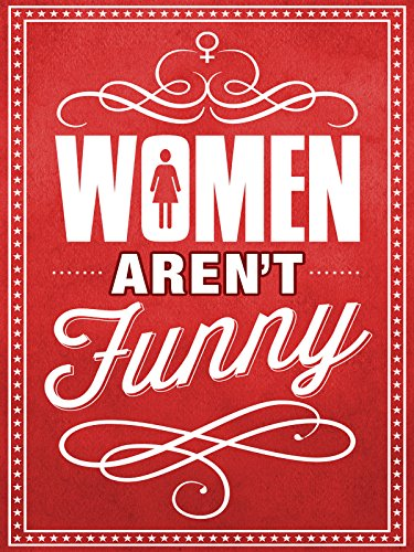 Women Aren't Funny - Popular Glasses 2014 Most